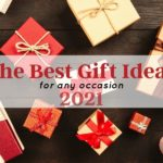 The Best Gift Ideas For Any Occasion – 2021